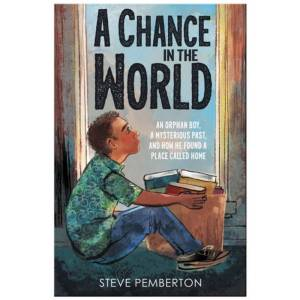 Steve Pemberton A Chance in the World (Young Readers Edition)