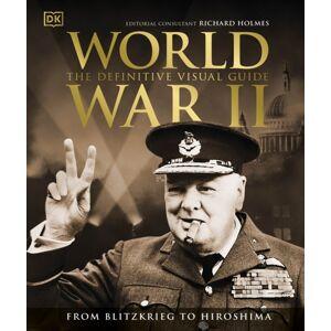 DK World War II The Definitive Visual Guide