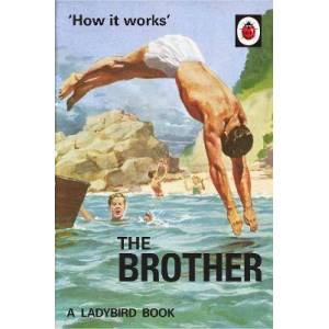 Brother How it Works: The Brother by Jason Hazeley