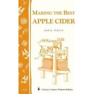 Apple Making the Best Apple Cider: Storey's Country Wisdom by Annie Proulx