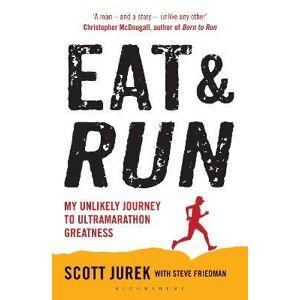 Scott Eat and Run by Scott Jurek