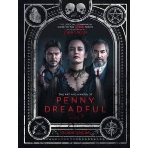 ART The Art and Making of Penny Dreadful by Sharon Gosling