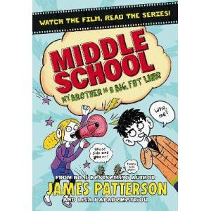 Brother Middle School: My Brother Is a Big, Fat Liar by James Patterson