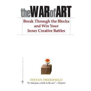 ART The War of Art by Steven Pressfield