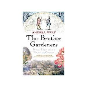 Brother The Brother Gardeners by Andrea Wulf