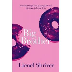 Brother Big Brother by Lionel Shriver