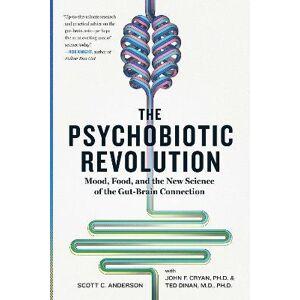 Scott The Psychobiotic Revolution by Scott C Anderson