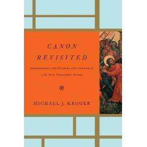 Canon Revisited by Michael J. Kruger