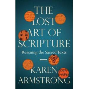 ART The Lost Art of Scripture by Karen Armstrong
