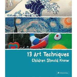 ART 13 Art Techniques Children Should Know by Angela Wenzel
