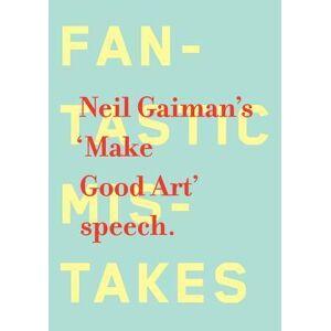 ART Make Good Art by Neil Gaiman