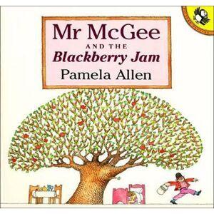 Blackberry Mr McGee & the Blackberry Jam by Pamela Allen