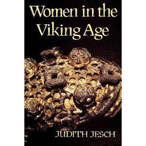Viking Women in the Viking Age by Judith Jesch