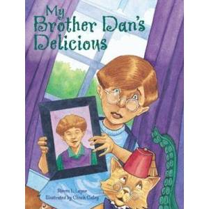 Brother My Brother Dan's Delicious by Steven L. Layne