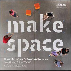 Scott Make Space by Scott Doorley