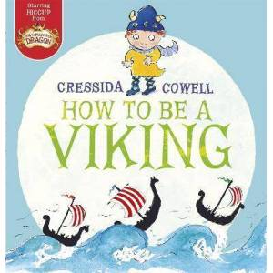 Viking How to be a Viking by Cressida Cowell