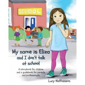 My name is Eliza and I don't talk at school by Lucy Nathanson