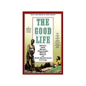 Scott The Good Life by Scott Nearing