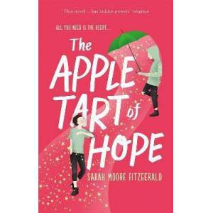 Apple The Apple Tart of Hope by Sarah Moore Fitzgerald