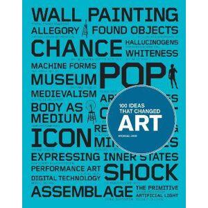 ART 100 Ideas that Changed Art by Michael Bird