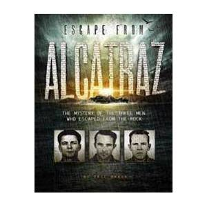 Braun Escape from Alcatraz: The Mystery of the Three Men Who Escaped From The Rock Nidottu