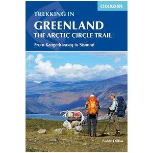 Arctic Trekking in Greenland - The Arctic Circle Trail: The Arctic Circle Trail
