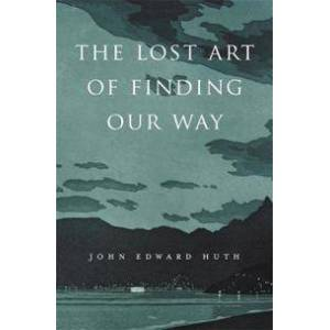ART The Lost Art of Finding Our Way