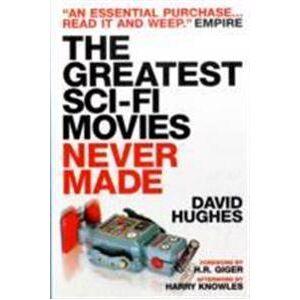 Hughes David Greatest Sci-Fi Movies Never Made Nidottu