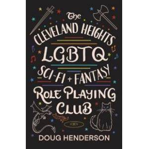 Henderson Doug The Cleveland Heights LGBTQ Sci-Fi and Fantasy Role Playing Club Nidottu