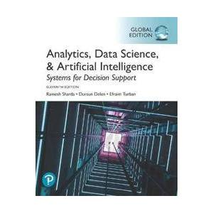 Analytics, Data Science, & Artificial Intelligence: Systems for Decision Support, Global Edition Nidottu
