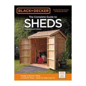 The Complete Guide to Sheds, 3rd Edition Pokkari