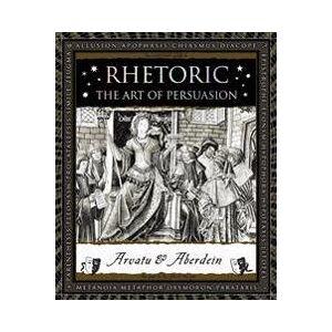 ART Rhetoric: The Art of Persuasion