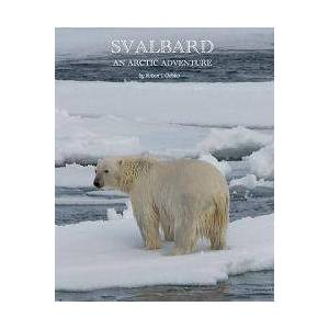 Arctic Svalbard: An Arctic Adventure