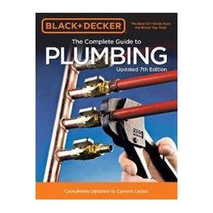 Black & Decker The Complete Guide to Plumbing Updated 7th Edition Pokkari