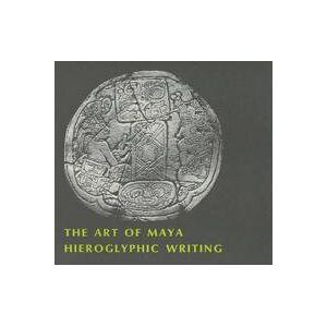 ART The Art of Mayan Hieroglyphic Writing