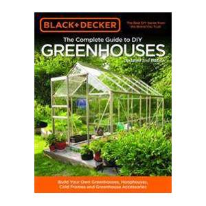 The Complete Guide to DIY Greenhouses, Updated 2nd Edition Pokkari