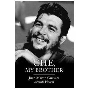 Brother Che, My Brother