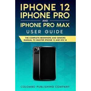 Apple iPhone 12, iPhone Pro, and iPhone Pro Max User Guide Pokkari