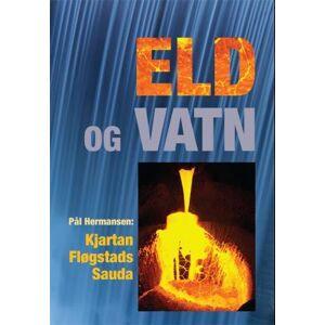 Foto.no AS Eld og Vatn - Kjartan Fløgstads Sauda Pål Hermansen/Kjartan Fløgstad