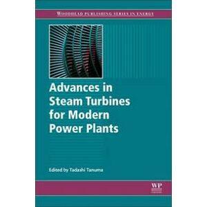 Tadashi Tanuma Advances in Steam Turbines for Modern Power Plants