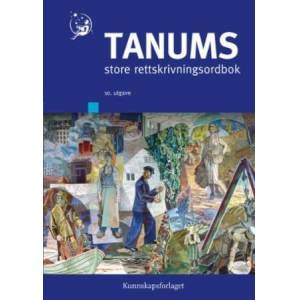 Boye Wangensteen Tanums store rettskrivningsordbok