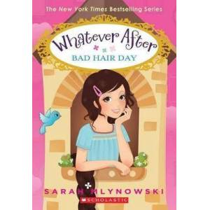Bad Hair Day (Whatever After #5), Volume 5 by Sarah Mlynowski