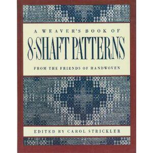 Weaver's book of 8-Shaft Patterns by Carol Strickler