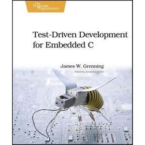 Test Driven Development in C by James W. Grenning