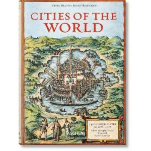 Braun Hogenberg. Cities of the World by Stephan Füssel