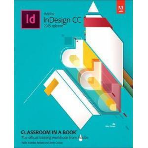 Adobe InDesign CC Classroom in a Book (2015 by Kelly Kordes Anton