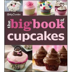 Betty Crocker The Big Book of Cupcakes by Betty Crocker
