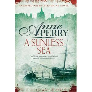 A Sunless Sea (William Monk Mystery, Book 18) by Anne Perry