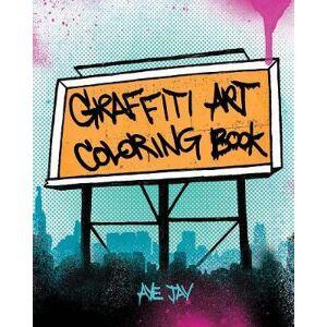 Graffiti Art Coloring Book by Aye Jay Morano