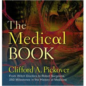 The Medical Book by Clifford A. Pickover
